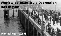 Worldwide 1930s Style Depression Has Begun!