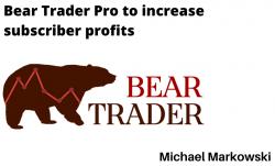 Bear Trader Pro to increase subscriber profits