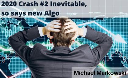 2020 Crash #2 Inevitable, So Says New Algo